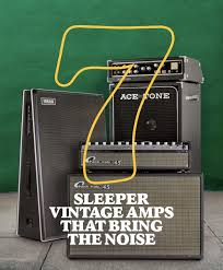 7 vintage sleeper amps that bring the noise premier guitar