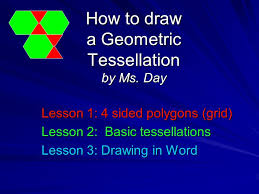 how to draw a geometric tessellation by ms day lesson 1 4 sided