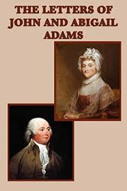 the letters of john and abigail adams by abigail adams