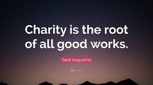 augustine quote charity is the root of all works 12