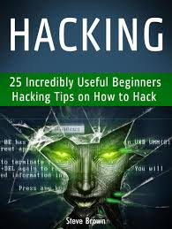hacking 25 incredibly useful beginners hacking tips on how to