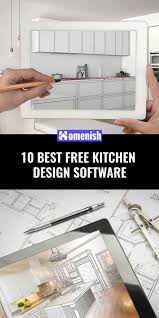 best free kitchen design software 10 best free kitchen design software homenish