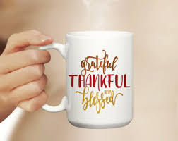 thanksgiving mug thankful mug thank you mug grateful mug thanksgiving mug