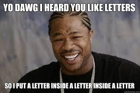 Meme Letters - xzibit meme memes quickmeme