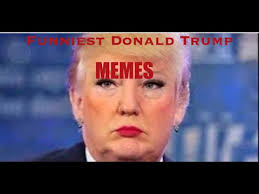 Most Funny Meme - the most funny donald trump memes ever youtube