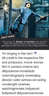 Generate All The Memes - did you know movies fact 182 the script for singin in the rain was