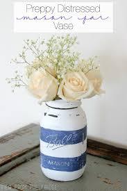 Mason Jar Vases Preppy Distressed Mason Jar Vase Oh My Creative