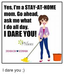 Stay At Home Mom Meme - 25 best memes about stay at home mom stay at home mom memes