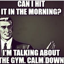 Friday Workout Meme - 748 best gym humor images on pinterest gym humor gym humour and