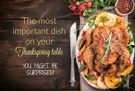 the thanksgiving table the most important dish on your thanksgiving table don olund