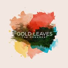 notable album release gold leaves the ornament road