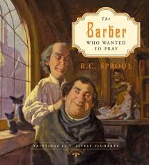 Barnes Barber Shop The Barber Who Wanted To Pray By R C Sproul T Lively Fluharty