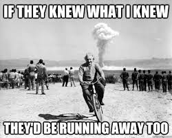 Einstein Meme - if they knew what i knew they d be running away too einstein