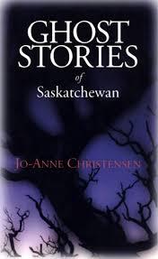 ghost stories ghost stories of saskatchewan dundurn press