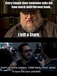 George Rr Martin Meme - my favorite george r r martin quote fixed fixed funny