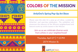 Colors Of Spring 2017 Artlyowl U0027s Pop Up Art Show Colors Of The Mission Sf Funcheap