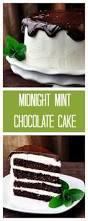 midnight mint chocolate cake recipe dark chocolate cakes mint