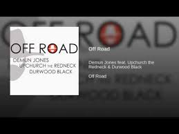 off road demun jones feat ryan upchurch u0026 durwood black shazam