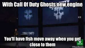 Funny Call Of Duty Memes - with call of duty ghosts new engine you ll have fish move away
