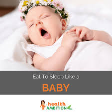 foods that can make you sleep like a baby health ambition