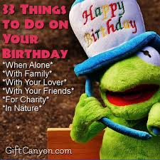 Things To Do With Your Family On The Things To Do On Your Birthday Gift