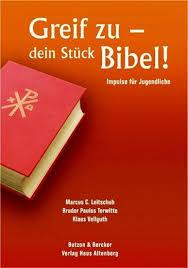 sprüche zur konfirmation aus der bibel buch zur konfirmation greif zu dein stück bibel