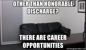 Casting Couch Meme - other than honorable discharge there are career opportunities