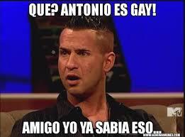 Antonio Meme - que antonio es gay amigo yo ya sabia eso situación sorpresa