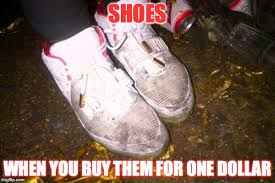 Buy All The Shoes Meme - dirty shoes memes imgflip