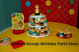 curious george birthday party ideas curious george birthday party ideas food favors more saving