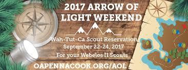 webelos arrow of light requirements 2017 2017 arrow of light weekend pennacook lodge order of the arrow