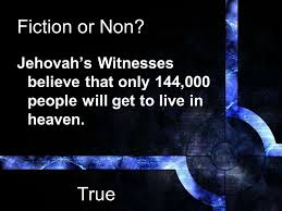 true or false fiction or non jehovah s witnesses believe that