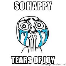Happy Crying Meme - so happy tears of joy crying face meme generator