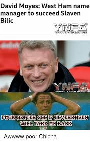 Ham Meme - david moyes west ham name manager to succeed slaven bilic