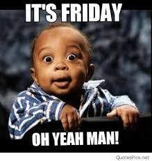 Funny Its Friday Memes - images of happy friday meme funny fan