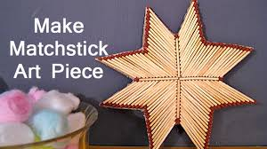 matchstick craft tutorials matchstick house circle cup stars