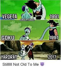 Goku Memes - igodbz thunder goku 1991 yardrat 2017 stillllll not old to me