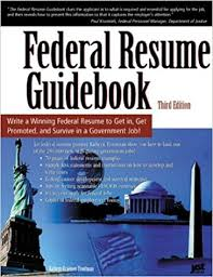 Government Job Resume by Federal Resume Guidebook Write A Winning Federal Resume To Get In