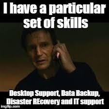 It Support Memes - liam neeson taken meme imgflip