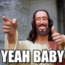 Baby Jesus Meme - yeah baby jesus meme on memegen