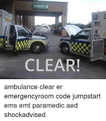 Emt Memes - entrance b clear ambulance clear er emergencyroom code jumpstart