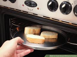 Toaster Burner 4 Ways To Toast Bread Without A Toaster Wikihow