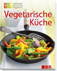 vegetarische küche vegetarische küche 9783625138648 books