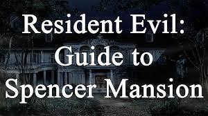 resident evil guide to spencer mansion youtube