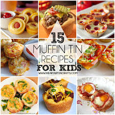 15 muffin tin recipes for kids i heart arts n crafts