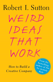 New Kitchen Ideas That Work Amazon Com Weird Ideas That Work How To Build A Creative Company