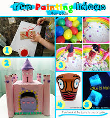 Painting Ideas For Kids Fun Painting Ideas For Kids U0026 The Love To Learn Linky