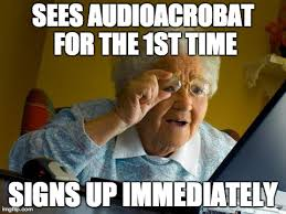 Internet Grandma Meme - meme internet grandma discovers audioacrobat audioacrobat