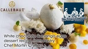 cuisine tv les desserts de benoit white chocolate mango eggs dessert recipe from pastry chef martin