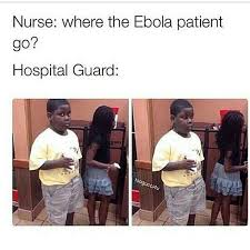 17 Best Ebola Humor Images - 8 best ebola memes images on pinterest funny stuff funny things